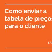 3. Como enviar a tabela de preços para o cliente