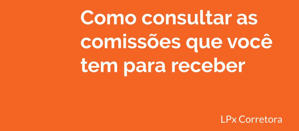 5. Como consultar as suas comissões